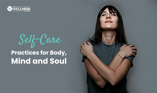 Self-Care Practices for Body, Mind and Soul