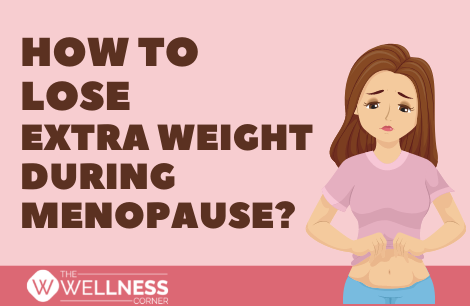 How to Lose Extra Weight During Menopause?