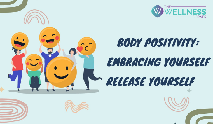 Body Positivity, Embracing Yourself, Release Yourself