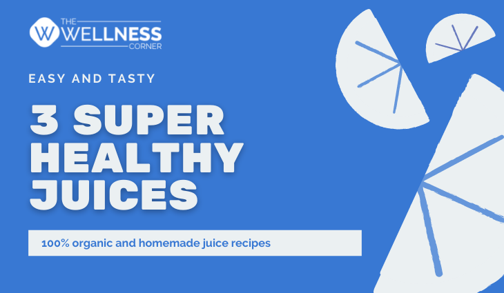 3 Super Healthy Juices You Should Try