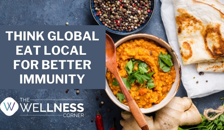 Think Global, Eat Local For Better Immunity