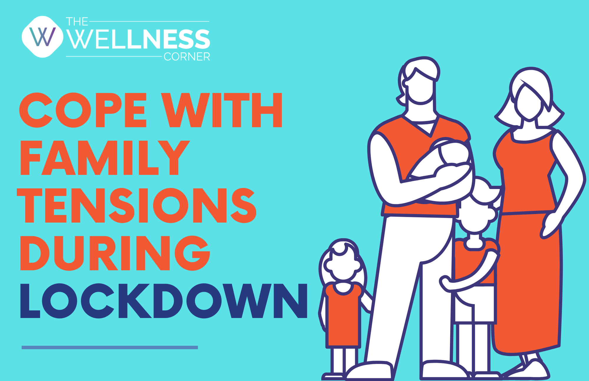 How Can You Cope With Family Tensions During Lockdown?