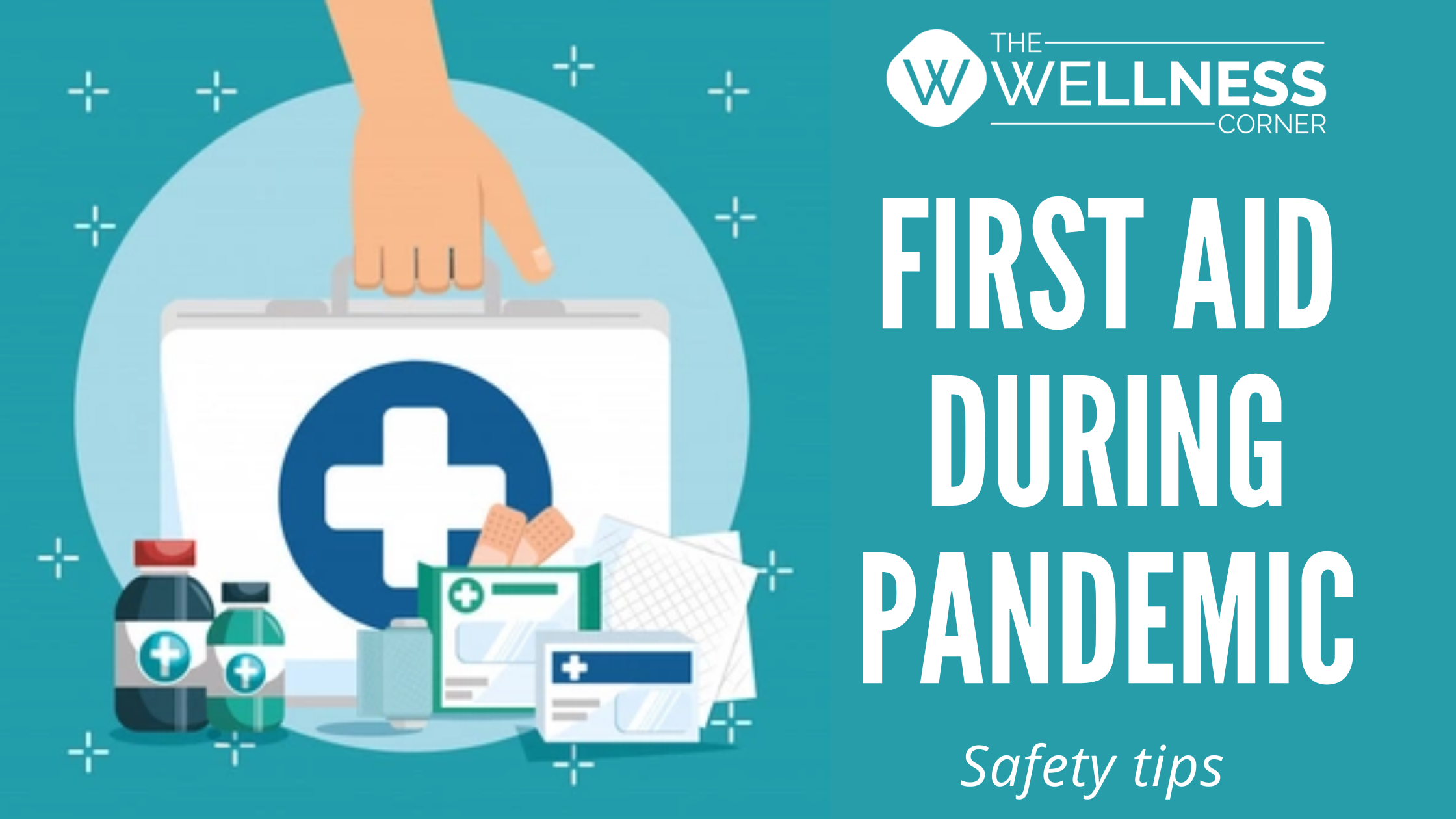 First Aid during Covid-19 Pandemic - What to Do & Safety Tips